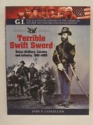 Terrible Swift Sword Union Artillery, Cavalry And Infantry, 1861–1865 Civil War