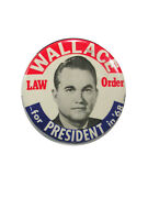 Rarer 3andfrac12-inch George Wallace For President In And03968 Law Order Campaign Button