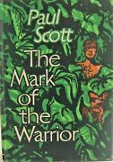 The Mark Of The Warrior By Paul Scott, Ist Eng Edit, Eyre And Spottiswoode, 1958