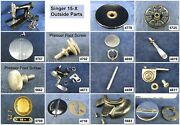 Singer Sewing Machine Models 15-88 89 91 Choose Your Parts Free Ship Over 25