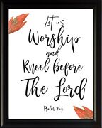 Psalm 956 Let Us Poster Print Picture Or Framed Wall Art - Christian Gifts
