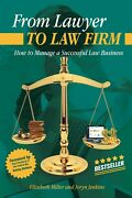 From Lawyer To Law Firm How To Manage A Successful Law Business By Liz Miller