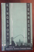 Kingsport, Tennessee City Of Industries, Schools, Churches, Homes 1937 Hb