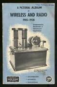 A Pictorial Album Of Wireless And Radio1905-1928 / First Edition 1961