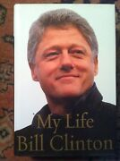 My Life By Bill Clinton Book 1st Edition New Signed By Bill Clinton Autographed