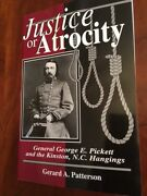 Justice Or Atrocity Gen. George Pickett And The Kinston Nc Hangings Confederate