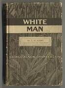 George Agnew Chamberlain / White Man First Edition 1919