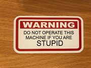 2 X Funny Stickers Warning Do Not Operate Machine If Stupid On Snap Tool Box