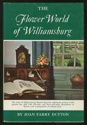 Joan Parry Dutton / The Flower World Of Williamsburg First Edition 1962