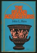 John L Hess / The Grand Acquisitors First Edition 1974