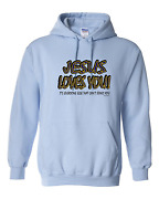 Hooded Sweatshirt Hoodie Jesus Loves You Itand039s Everyone Else Who Canand039t Stand You