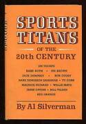 Al Silverman / Sports Titans Of The 20th Century First Edition 1968