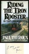 Paul Theroux / Riding The Iron Rooster By Train Through China Signed 1st Ed 1988