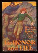 William Macleod Raine / For Honor And Life First Edition 1933
