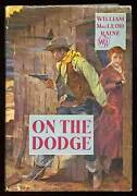 William Macleod Raine / On The Dodge First Edition 1938