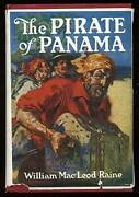William Macleod Raine / Pirate Of Panama A Tale Of The Fight For Buried 1st 1914