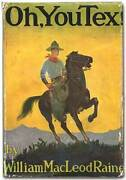 William Macleod Raine / Oh You Tex First Edition 1920