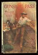 William Macleod Raine / Gunsight Pass How Oil Came To The Cattle Country 1st Ed