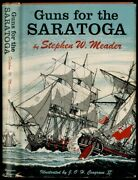 Stephen W Meader / Guns For The Saratoga First Edition 1955