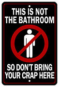 8x12 Metal Sign Novelty 4 This Is Not The Bathroom Donand039t Bring Your Crap Here