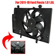For 2011-18 Ford Fiesta 1.0 1.6l Radiator Fo3115186 Ac A/c Condenser Cooling Fan