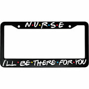 Nurse I'll Be There For You Nurse Friends Tv Show Aluminum Car License Plate