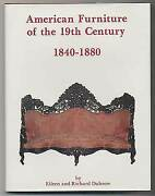 Eileen And Richard Dubrow / American Furniture Of The 19th Century 1840-1880 1st
