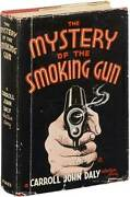Carroll John Daly / The Mystery Of The Smoking Gun First Edition 1936