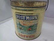 Vintage Rosy Morn Brand Coffee Tin Advertising Collectible 4 Lb Can Pail 180-v
