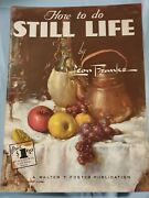 Walter Foster Art Book How To Do Still Life By Leon Franks 52