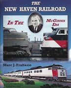 The New Haven Railroad In The Mcginnis Era Out Of Print New Book / 500 Photos