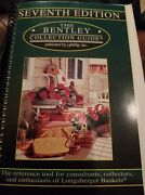 The Bentley Collection Guide-for The Longaberger Collector 1999-2000 7th
