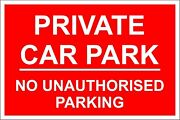 Sticker / Decal Private Car Park No Unauthorised Parking 40x30cm Kp485