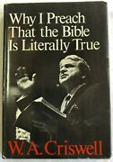 Why I Preach That The Bible Os Literally True By W. A. Criswell Hb/dj Cond Good
