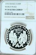 1995 France Silver 100 Francs World Peace Ngc Pf 70 Ultra Cameo Perfection