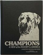 Champions A View Of The Mastiff In America By Joan Hahn And Judy Powers