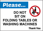 Do Not Sit On Folding Tables Or Washing Machines | Adhesive Vinyl Sign Decal