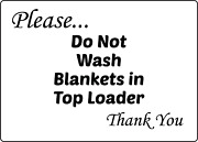 Please... Do Not Wash Blankets In Top Loader | Adhesive Vinyl Sign Decal