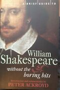 A Brief Guide To William Shakespeare Without The Boring Bits By Peter Ackroyd