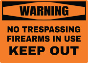 Warning No Trespassing Firearms In Use Keep Out | Adhesive Vinyl Sign Decal