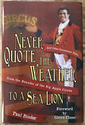 Never Quote The Weather To A Sea Lion And Other Uncommon Tales Big Apple Circus