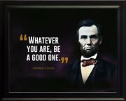 Abraham Lincoln Whatever You Are Poster Print Picture Or Framed Wall Art