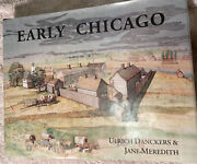 A Compendium Of Early History Of Chicago To Year 1835, Ulrich Danckers Signed