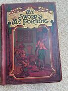 My Sword's My Fortune A Story Of Old France. Hayens, Herbert. Collins' Cleartype