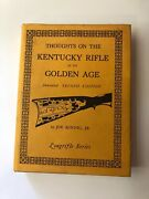 Thoughts On The Kentucky Rifle In Its Golden Age, Annotated 2nd Edition