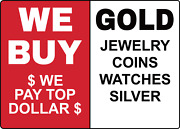 We Buy Gold Jewelry Coins Watches Silver | Adhesive Vinyl Sign Decal