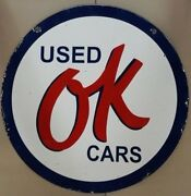 Porcelain Used Ok Cars Enamel Sign 42 Inches Round Double Sided