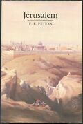 F E Peters / Jerusalem The Holy City In The Eyes Of Chroniclers Visitors 1st Ed