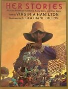Her Stories By Virginia Hamilton And Leo And Diane Dillon Hardcover W/dust Jacket