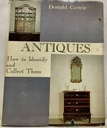 Donald Cowie / Antiques How To Identify And Collect Them 1970